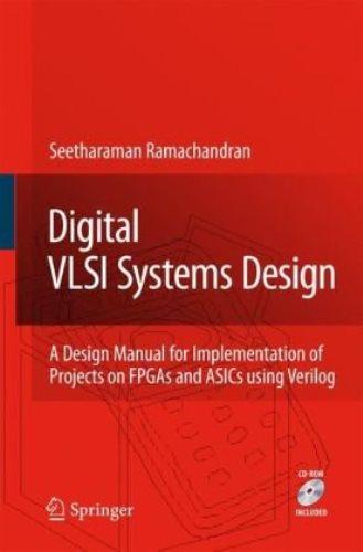 دانلود کتاب Digital VLSI Systems Design: A Design Manual for Implementation of Projects on FPGAs and ASICs Using Verilog