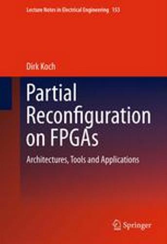 دانلود کتاب Partial Reconfiguration on FPGAs: Architectures, Tools and Applications